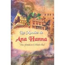 LOS MUNDOS DE ANA HANNA III. UN VIAJE AL MUNDO DE ANA HANNA