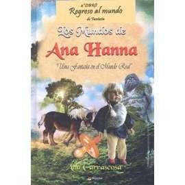 LOS MUNDOS DE ANA HANNA IV. REGRESO AL MUNDO DE FANTASIA