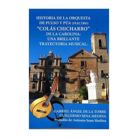 Historia de la orquesta de pulso y púa (plectro) Colás Chicharro de La Carolina: una brillante historia musical